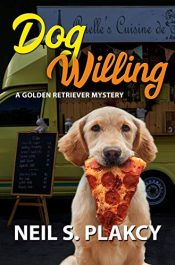 amazon bargain ebooks Dog Willing: A Golden Retriever Mystery (Golden Retriever Mysteries Book 12) Cozy Mystery by Neil S. Plakcy