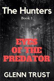 bargain ebooks Eyes of the Predator (The Hunters Book 1) Hard-Boiled Crime Thriller by Glenn Trust