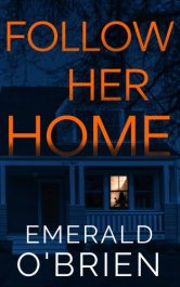 bargain ebooks Follow Her Home Psychological Suspense Mystery by Emerald O'Brien