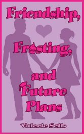 bargain ebooks Friendship, Frosting, and Future Plans Young Adult/Teen Science Fiction by Valerie Sells