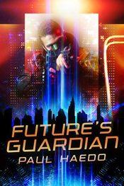 bargain ebooks Future's Guardian Science Fiction by Paul Haedo
