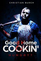 bargain ebooks Good Home Cookin': A Novel of Horror Horror by Christian Burch