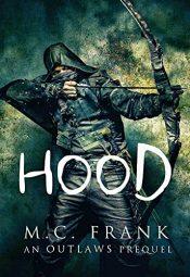 bargain ebooks Hood: A Robin Hood Origin Story Historical Fiction by M.C. Frank