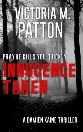 bargain ebooks Innocence Taken - Pray He Kills You Quickly Police Procedural Thriller by Victoria M. Patton