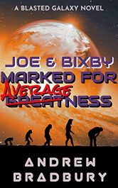 bargain ebooks Joe & Bixby: Marked for Averageness Young Adult/Teen Adventure by Andrew Bradbury