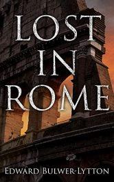 amazon bargain ebooks LOST IN ROME Historical Fiction by Edward Bulwer-Lytton