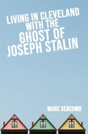 bargain ebooks Living in Cleveland with the Ghost of Joseph Stalin Coming of Age Historical Fiction by Marc Sercomb