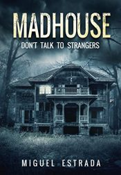 bargain ebooks Madhouse Young Adult/Teen Horror by Miguel Estrada