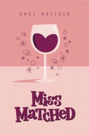 bargain ebooks Miss Matched Romantic Comedy by Shel Delisle