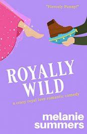 bargain ebooks Royally Wild Romantic Comedy by Melanie Summers