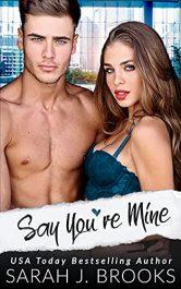 bargain ebooks Say You're Mine Contemporary Romance by Sarah J. Brooks