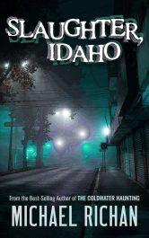amazon bargain ebooks Slaughter, Idaho Science Fiction Horror by Michael Richan