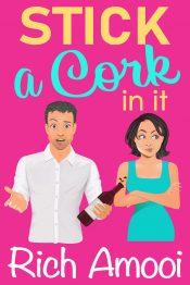 bargain ebooks Stick a Cork in It Comedy Romance by Rich Amooi