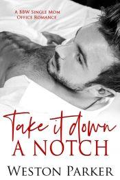 amazon bargain ebooks Take It Down A Notch Contemporary Romance by Weston Parker