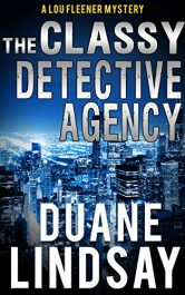 bargain ebooks The Classy Detective Agency: A Lou Fleener Mystery (Lou Fleener Mysteries Book 4) Mystery by Duane Lindsay