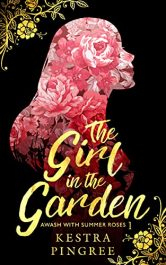 bargain ebooks The Girl in the Garden Young Adult/Teen by Kestra Pingree