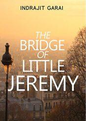 bargain ebooks The Bridge of Little Jeremy Young Adult/Teen Literary Fiction by Indrajit Garai