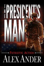 amazon bargain ebooks The President's Man Military Action Adventure by Alex Ander