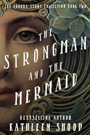 amazon bargain ebooks The Strongman And The Mermaid Historical Fiction by Kathleen Shoop
