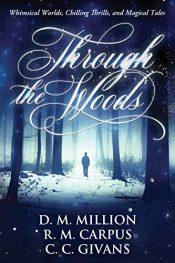 bargain ebooks Through the Woods Horror Collection by D. M. Million, R. M. Carpus, & C. C. Givans