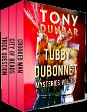 bargain ebooks Tubby Dubonnet Mysteries Vol. 1-3 (The Tubby Dubonnet Series) Mystery by Tony Dunbar