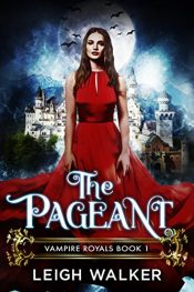 bargain ebooks Vampire Royals 1: The Pageant Young Adult/Teen Fantasy by Leigh Walker