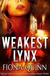 bargain ebooks Weakest Lynx (The Lynx Series Book 1) Romantic Suspense Thriller by Fiona Quinn