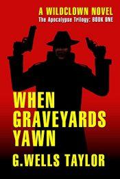 amazon bargain ebooks When Graveyards Yawn Horror by G. Wells Taylor