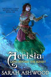 bargain ebooks Aerisia: Land Beyond the Sunset Sword and Sorcery Epic Fantasy by Sarah Ashwood