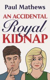 bargain ebooks An Accidental Royal Kidnap Mystery by Paul Mathews
