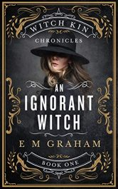 amazon bargain ebooks An Ignorant Witch Fantasy by E M Graham