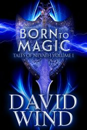 bargain ebooks Born To Magic: A Post Apocalyptic Epic Sci-Fi Fantasy of Earth's future (Tales Of Nevaeh Book 1) Sci-Fi Fantasy by David Wind