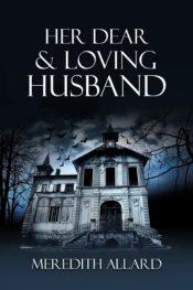 bargain ebooks Her Dear and Loving Husband Ghost Story Horror by Meredith Allard