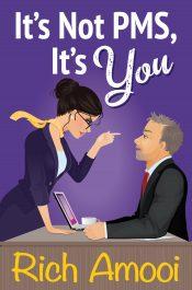 bargain ebooks It's Not PMS, It's You Comedy Romance by Rich Amooi