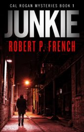 bargain ebooks Junkie Mystery, Crime Thriller by Robert P. French
