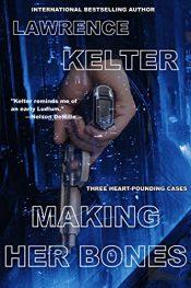 bargain ebooks Making Her Bones Thriller by Lawrence Kelter