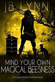 bargain ebooks Mind Your Own Magical Beesness Urban Fantasy by JB Lynn