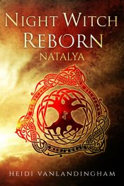 bargain ebooks Night Witch Reborn: Natalya WWII Historical Romance / Fantasy by Heidi Vanlandingham