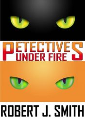 bargain ebooks Petectives: Under Fire: A Fourth of July Mystery Cat Sleuth Mystery by Robert J. Smith