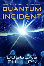 amazon bargain ebooks Quantum Incident Science Fiction by Douglas Phillips