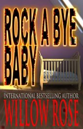 bargain ebooks Rock a Bye Baby Horror Thriller by Willow Rose