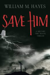 amazon bargain ebooks Save Him Science Fiction Thriller by William M. Hayes
