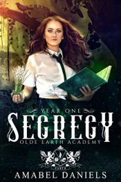 bargain ebooks Secrecy: Olde Earth Academy: Year One Young Adult/Teen Fantasy by Amabel Daniels