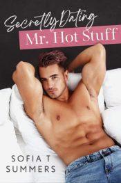 bargain ebooks Secretly Dating Mr. Hot Stuff Romance by Sofia T Summers