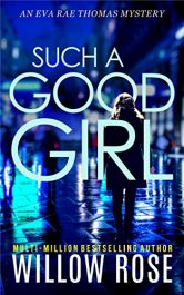 bargain ebooks Such a Good Girl Mystery/Thriller by Willow Rose
