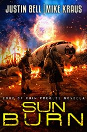 bargain ebooks Sun Burn Post-Apocalyptic SciFi Action Thriller by Justin Bell & Mike Kraus