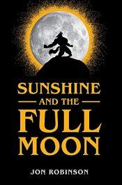 amazon bargain ebooks Sunshine and the Full Moon Young Adult/Teen by Jon Robinson