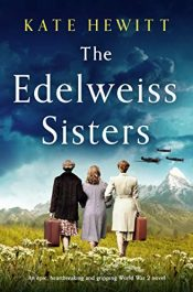 amazon bargain ebooks The Edelweiss Sisters Historical Fiction by Kate Hewitt