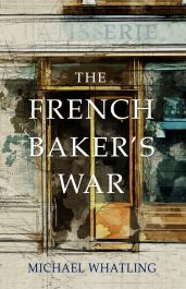 amazon bargain ebooks The French Baker's War Historical Fiction by Michael Whatling
