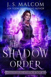 bargain ebooks The Shadow Order (Crossroads Witch Book 1) Urban Fantasy by J.S. Malcom